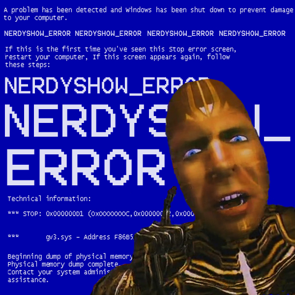 Nerdyshow_Error :: Episode 003 Delayed