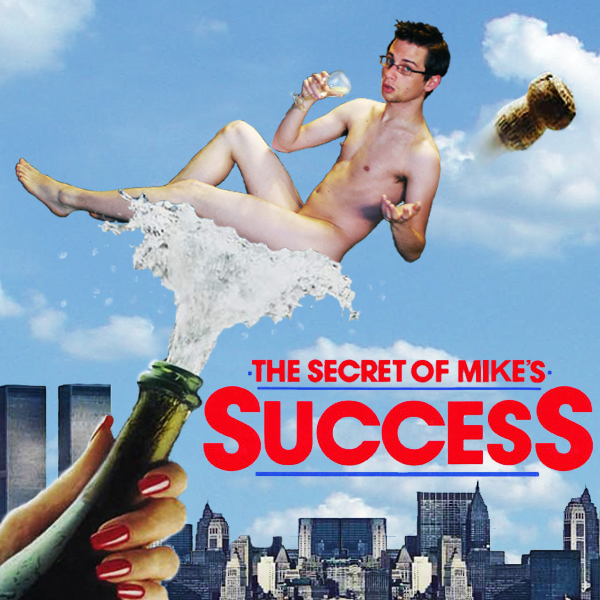 Episode 004 :: The Secret of Mike's Success