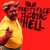 Episode 133 :: Your Pretty Face is Going to Hell