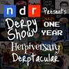 Derpy Show :: Episode 26 :: One Year Herpiversary Derptacular