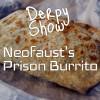 Derpy Show :: Episode 29 :: Neofaust's Prison Burrito