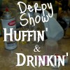 Derpy Show :: Episode 32 :: Huffin' and Drinkin'