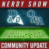 Episode 194 :: Community Update :: D&D Q&A, The Microsodapalooza, and More!