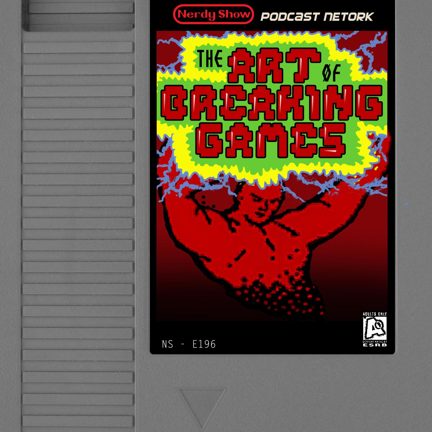 Episode 196 :: The Art of Breaking Games
