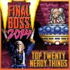 Episode 202 :: The 2014 FINAL BOSS – Top 20 Nerdy Things of the Year!