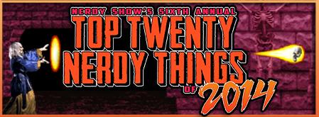 TOP 20 NERDY THINGS 2014