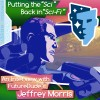 """Nerdy Show 230 :: Putting the """"Sci"""" Back Into """"Sci-Fi"""": An Interview With FutureDude's Jeffrey Morris"""