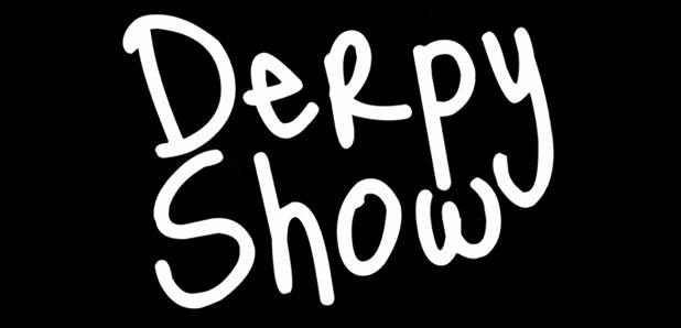 Derpy Show :: Episode 000 :: Pilot