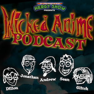 Wicked Anime Podcast 2