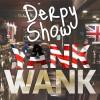 Derpy Show :: Episode 31 :: Wank Yank