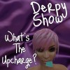 Derpy Show :: Episode 38 :: What's The Upcharge?