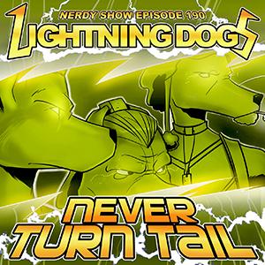 ep190 lightning dogs 300