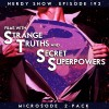Episode 192 :: Microsode 2-Pack – Films with Strange Truths & Secret Superpowers