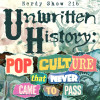 Nerdy Show 216 :: Unwritten History: Pop Culture That Never Came to Pass