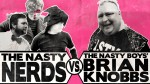 VIDEO: Nasty Boy Brian Knobbs Vs. Nerdy Show