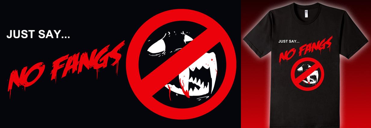 no fangs banner - shirt