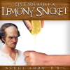 Nerdy Show 281 :: Give Yourself a Lemony Snicket