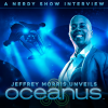 Nerdy Show Interview: Aquapocalypse Now – Jeffrey Morris Unveils Oceanus