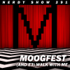 Nerdy Show 291 :: Moogfest (and E3) Walk With Me
