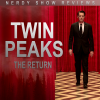 Nerdy Show Review: Twin Peaks – The Return