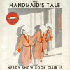 Nerdy Show Book Club :: Episode 15 :: Read-Along: The Handmaid's Tale