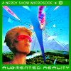 Nerdy Show Microsode: Augmented Reality
