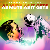Nerdy Show 303 :: As Mute As It Gets