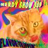 Nerdy Show 309 :: Flavor Trippin'