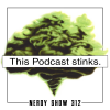 Nerdy Show 312 :: This Podcast Stinks.