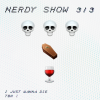 Nerdy Show 313 :: Three Skeletons, One Sarcophagus